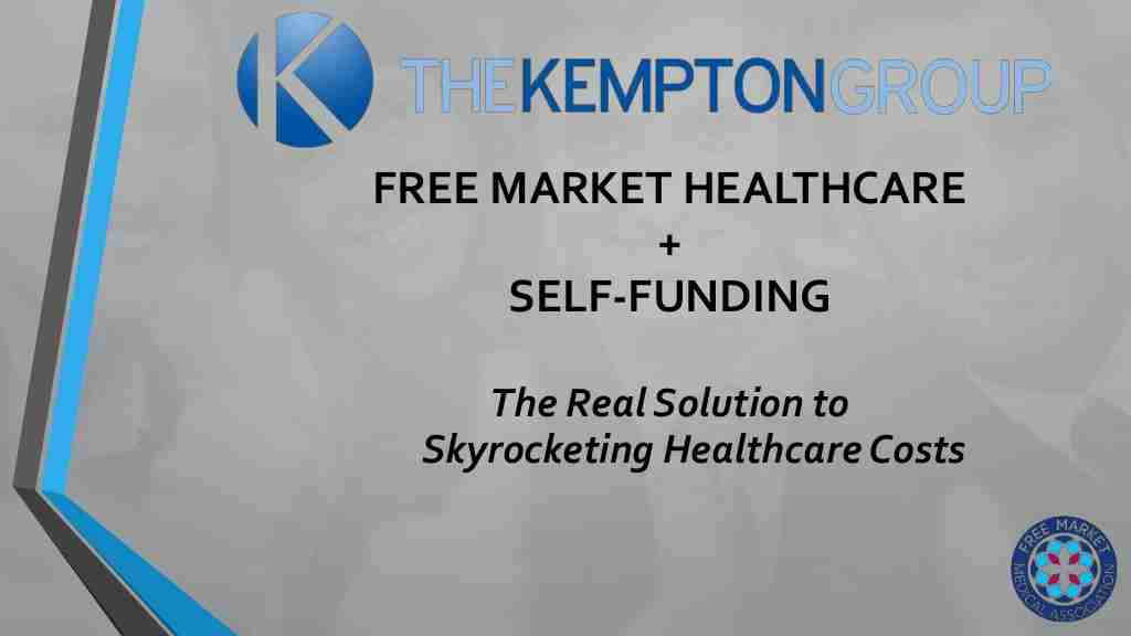 Jay Kempton | Free Market Healthcare + Self Funding: The Real Solution to Skyrocketing Healthcare Costs