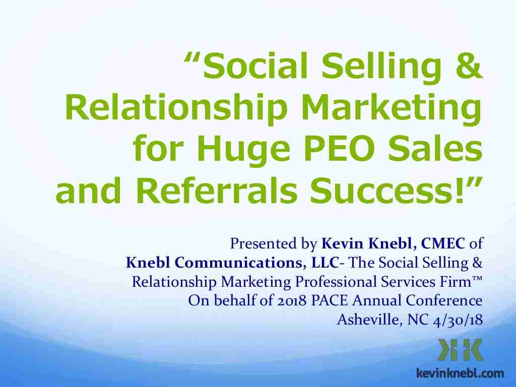 Kevin Knebl   Social Selling & Relationship Marketing for Huge PEO Sales and Referrals Success!