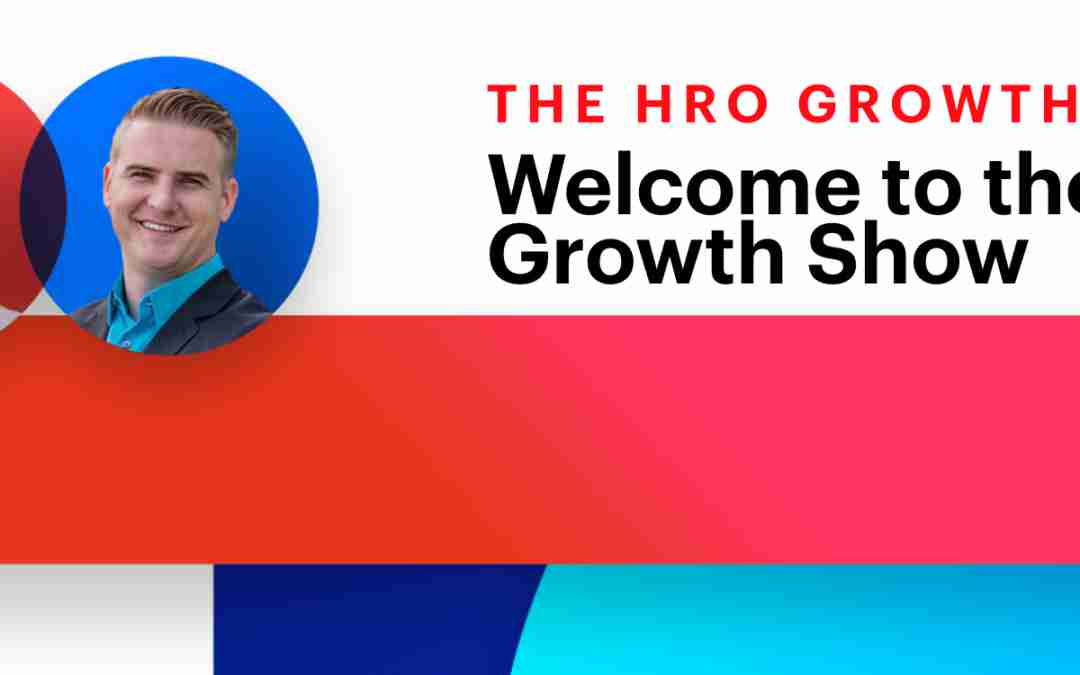 Welcome to the HRO Growth Show