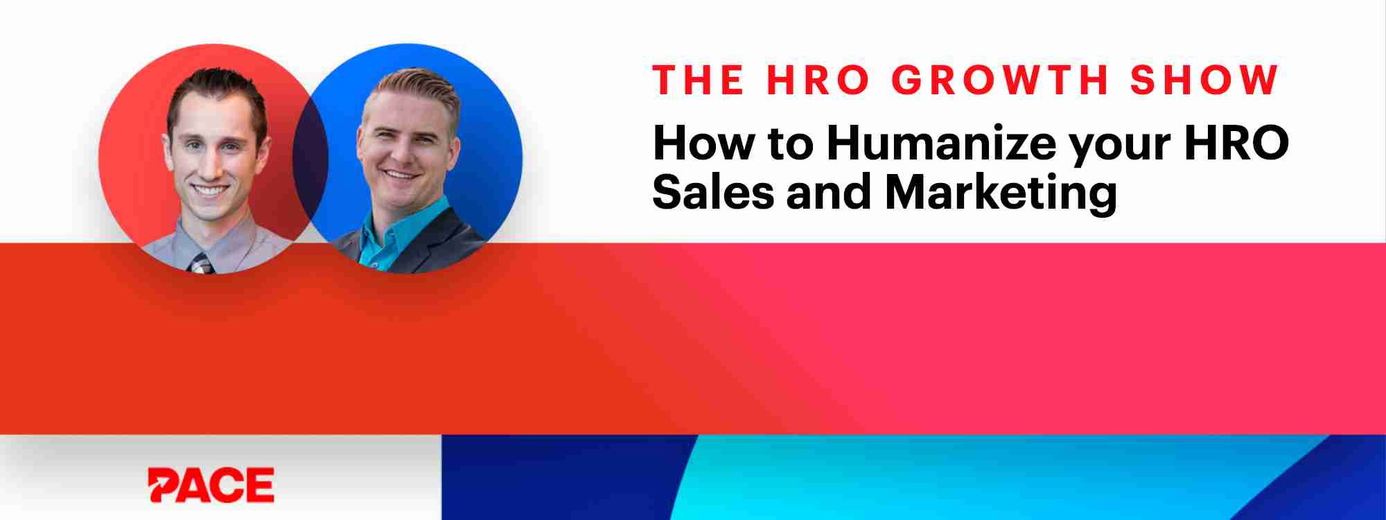 HRO Growth Show Episode 4: How to Humanize Your HRO Sales and Marketing for Maximum Growth