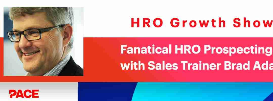 Fanatical HRO Prospecting with Sales Gravy's Brad Adams