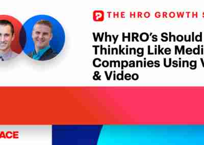 Why HRO's Should Start Thinking Like Media Companies Using Voice and Video