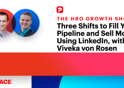 Three Shifts to  Fill Your Pipeline and Sell More Using LinkedIn with Viveka von Rosen